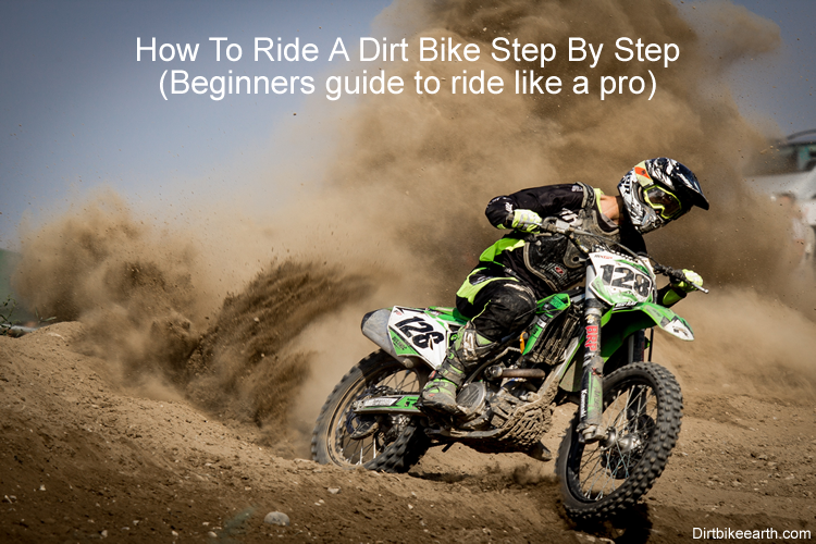 How To Ride A Dirt Bike Step By Step Beginners guide to ride like a pro