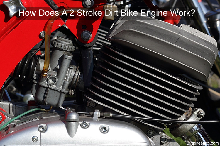 How Does A 2 Stroke Dirt Bike Engine Work