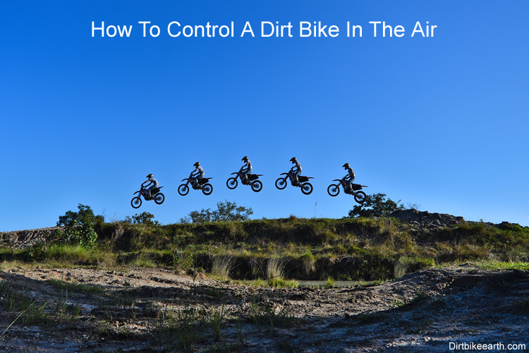 How To Control A Dirt Bike In The Air