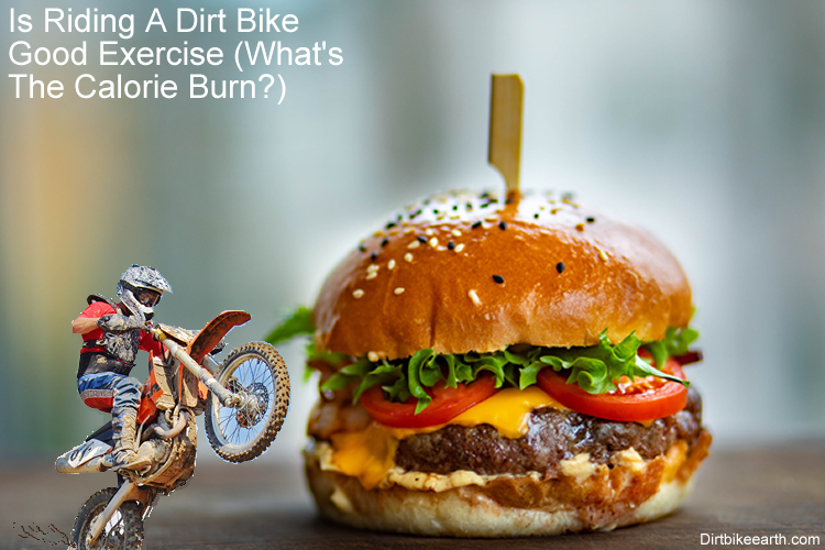 Is Riding A Dirt Bike Good Exercise - What's The Calorie Burn
