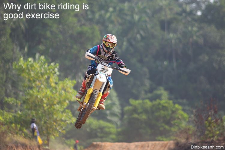 Why dirt bike riding is good exercise