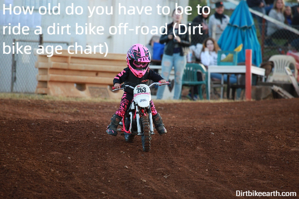 How old do you have to be to ride a dirt bike off-road - Dirt bike age chart