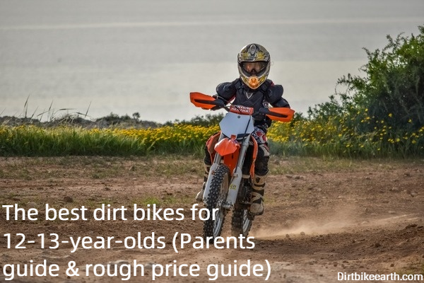 The best dirt bikes for 12-13-year-olds - Parents guide rough price guide
