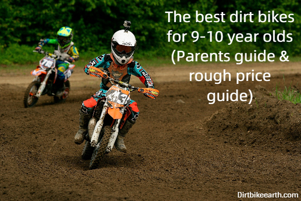 The best dirt bikes for 9-10 year olds - Parents guide rough price guide