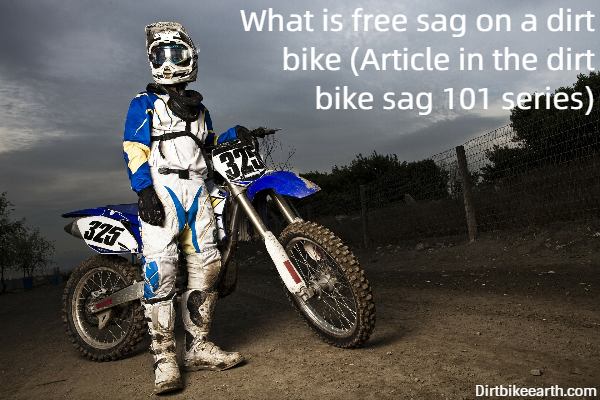 What is free sag on a dirt bike - Article in the dirt bike sag 101 series