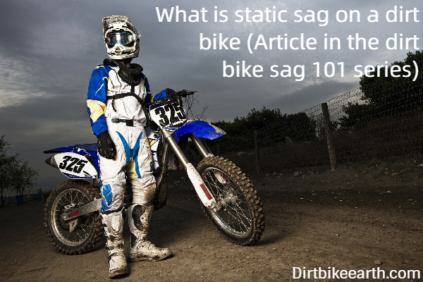 What is static sag on a dirt bike - Article in the dirt bike sag 101 series
